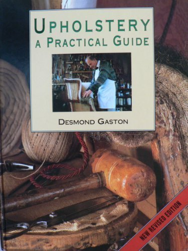 Upholstery : A Practical Guide: Desmond Gaston