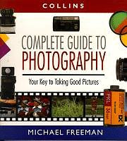 9780004129181: Collins Complete Guide to Photography: The Essential Book for Every Photographer