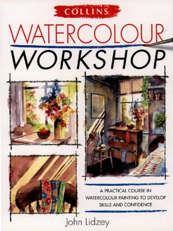 Watercolour Workshop: Collin's Workshop (0004129296) by John Lidzey