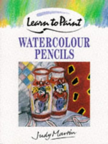 Watercolour Pencils (Collins Learn to Paint): Martin, Judy