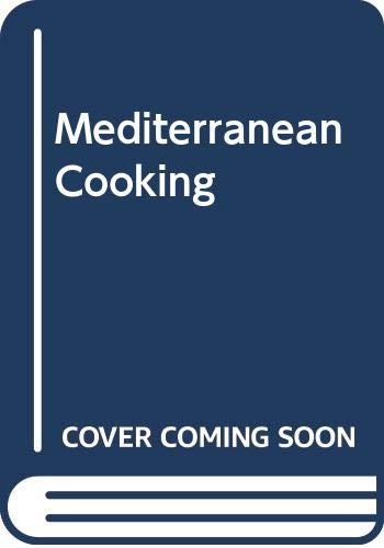 Mediterranean Cooking : Over 150 Classic Recipes