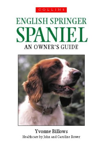 9780004129716: Collins Dog Owner's Guide - English Springer Spaniel