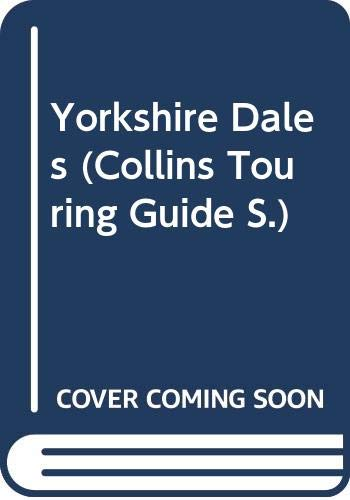 9780004129723: Yorkshire Dales (Collins Touring Guide)