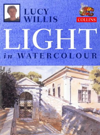 9780004129761: Lucy Willis' Light in Watercolour
