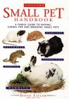 9780004129839: The Small Pet: Looking After Rabbits, Hamsters, Guinea Pigs, Gerbils, Mice and Rats