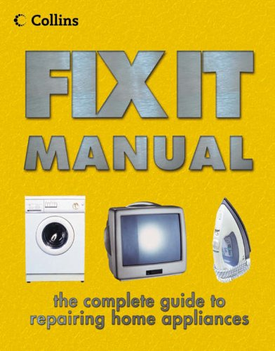 9780004129938: Collins Fix It Manual: A complete guide to repairing everyday appliances