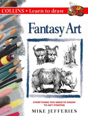 9780004129952: Collins Learn to Draw - Fantasy Art