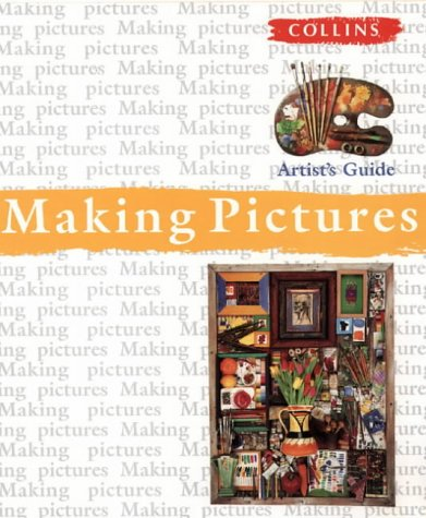 9780004133119: Making Pictures (Collins Artist's Guides)