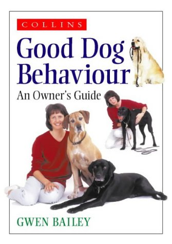 9780004133218: Collins Good Dog Behaviour: An Owner's Guide