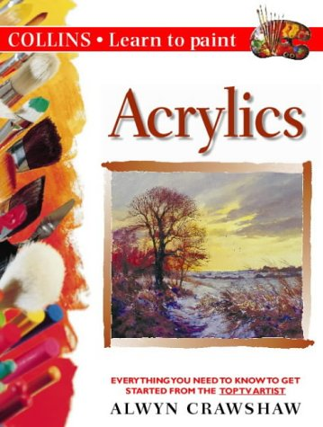 9780004133270: Acrylics (Collins Learn to Paint)