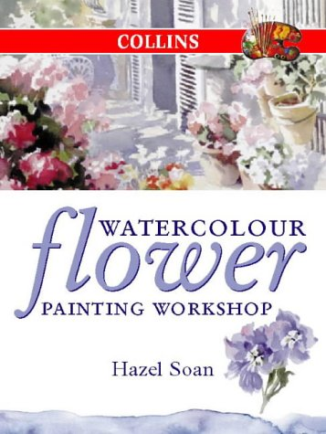 Watercolour Flower Painting Workshop (0004133323) by Hazel Soan