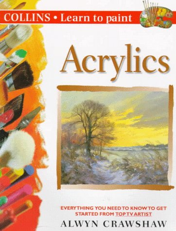 9780004133362: Acrylics (Collins Learn to Paint)