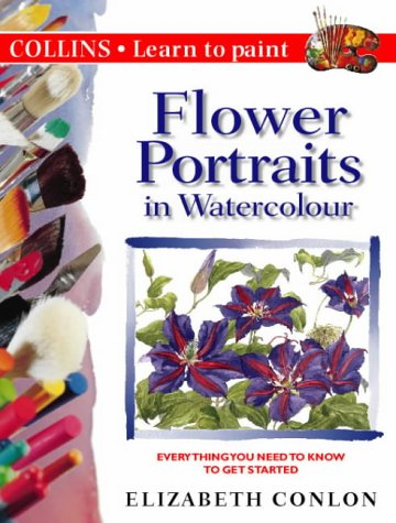 9780004133386: Flower Portraits in Watercolour (Collins Learn to Paint)
