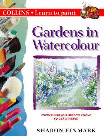 9780004133416: Gardens in Watercolour (Collins Learn to Paint)