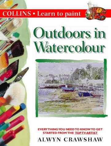 9780004133454: Outdoors in Watercolour (Collins Learn to Paint)