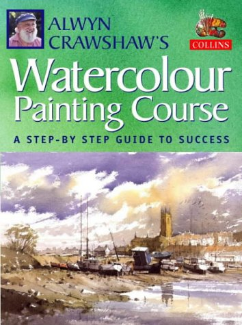 9780004133492: Alwyn Crawshaw's Watercolour Painting Course: A Step-by-step Guide to Success