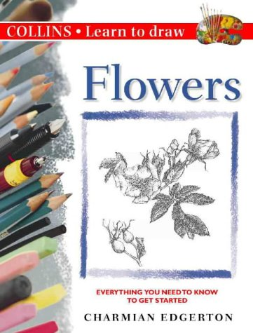 9780004133591: Learn to Draw Flowers (Learn to Draw (HarperCollins))