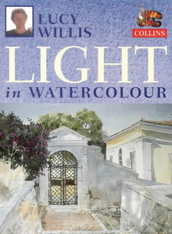 9780004133652: Lucy Willis' Light in Watercolour