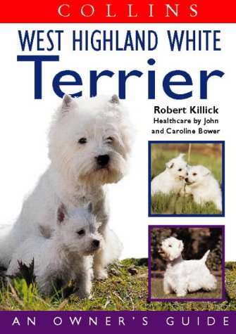 9780004133669: West Highland White Terrier (Collins Dog Owner's Guides)