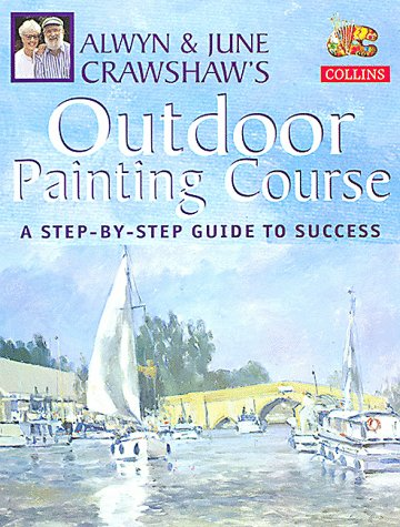 9780004133690: Alwyn and June Crawshaw's Outdoor Painting Course