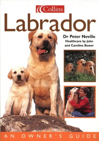 9780004133713: Collins Dog Owner's Guide - Labrador (Collins Dog Owner's Guides)