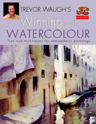 9780004133898: Winning with Watercolour: Tips and Techniques for Atmospheric Paintings