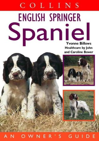 9780004133928: Collins English Springer Spaniel: An Owner's Guide (Collins Dog Owner's Guides)