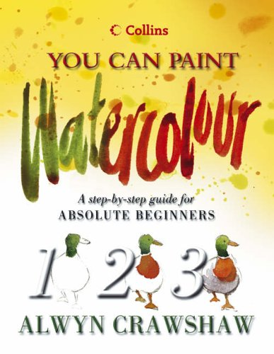 9780004133935: Watercolour: A step-by-step guide for absolute beginners (Collins You Can Paint)