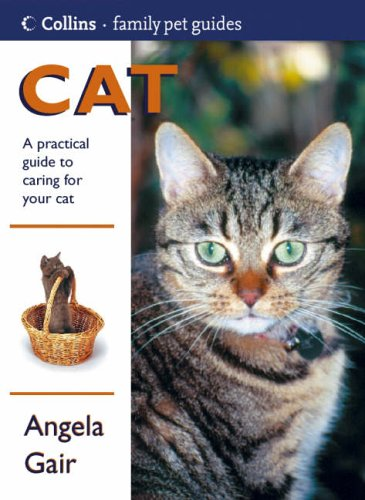 9780004134017: Cat: A Practical Guide to Caring for Your Cat (Collins Family Pet Guide)