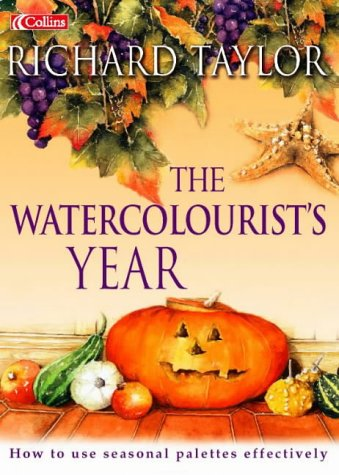 9780004134048: The Watercolourist's Year