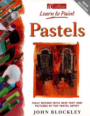 9780004134055: Pastels (Collins Learn to Paint)