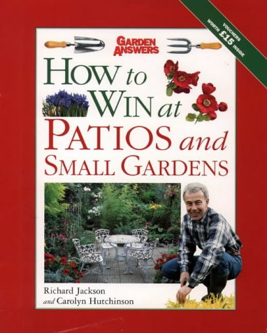 9780004140025: How to Win at Patios and Small Gardens (How to Win at Gardening)