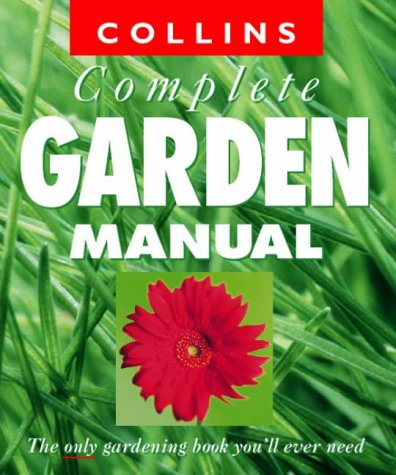 9780004140100: Collins Complete Garden Manual