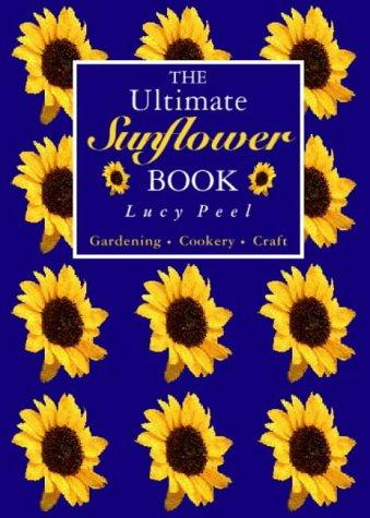 9780004140216: The Ultimate Sunflower Book