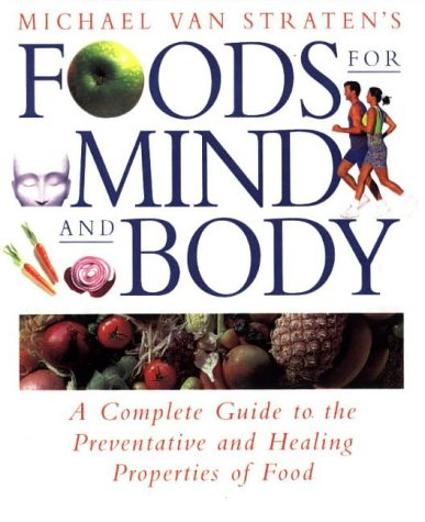 9780004140285: Foods For Mind And Body: A Complete Guide to Positive Foods and How to Choose and Use Them