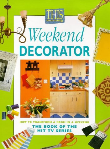 9780004140377: Weekend Decorator: From the