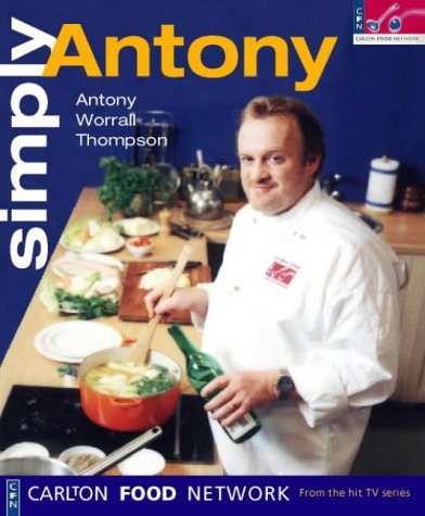 9780004140407: Simply Antony: Carlton Food Network