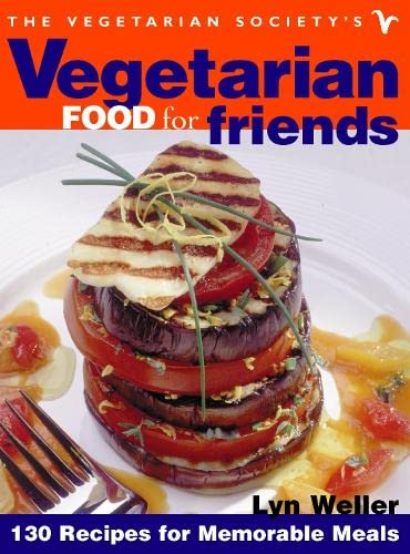 9780004140445: The Vegetarian Society's Vegetarian Food for Friends: 130 Recipes for Memorable Meals