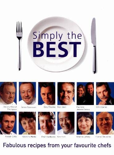 9780004140506: Simply the Best: Fabulous recipes from your favourite chefs (Cookery)