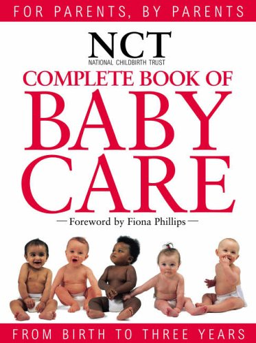 9780004140537: Complete Book of Babycare: Written and produced by the experts at the National Childbirth Trust (NCT) (National Childbirth Trust Guides)