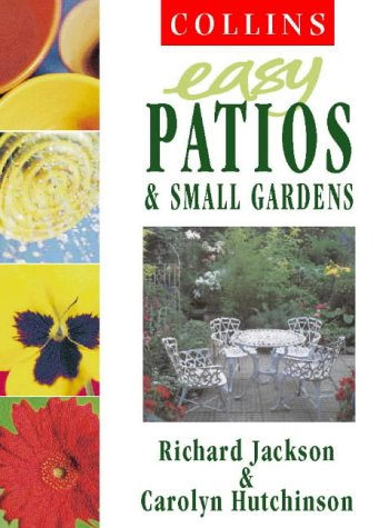 9780004140568: Easy Patios and Small Gardens (Collins Easy Gardening)