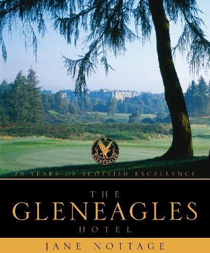 9780004140612: The Gleneagles Hotel: 75 Years of Scottish Excellence