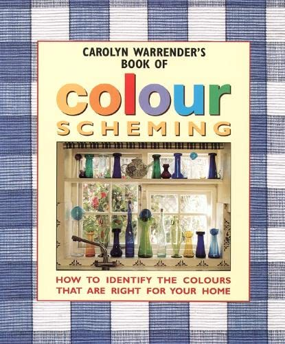 9780004140681: CAROLYN WARRENDER'S BOOK OF COLOUR SCHEMING: HOW TO IDENTIFY THE COLOURS THAT ARE RIGHT FOR YOUR HOME