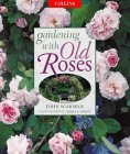 9780004140858: Gardening with Old Roses