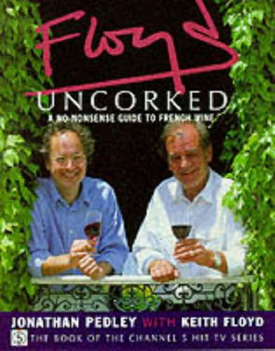 Floyd Uncorked. A No-Nosense Guide to French Wine.