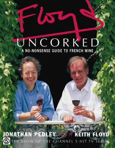 9780004140988: Floyd Uncorked: A No-Nonsense Guide to French Wine