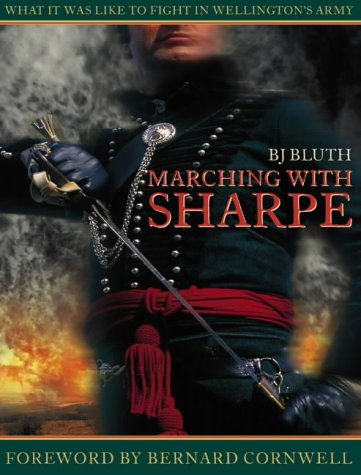 9780004145372: Marching with Sharpe: What it Was Like to Fight in Wellington's Army
