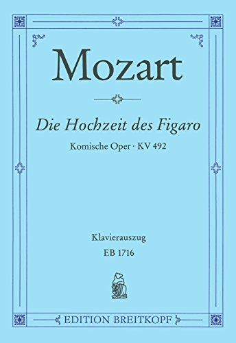 9780004160658: EDITION BREITKOPF MOZART WOLFGANG AMADEUS - LE NOZZE DI FIGARO KV 492 - VOICE AND PIANO Classical sheets Piano