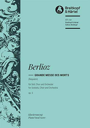 9780004160672: EDITION BREITKOPF BERLIOZ H. - GRANDE MESSE DES MORTS (REQUIEM) OP. 5 Classical sheets Choral and vocal ensembles