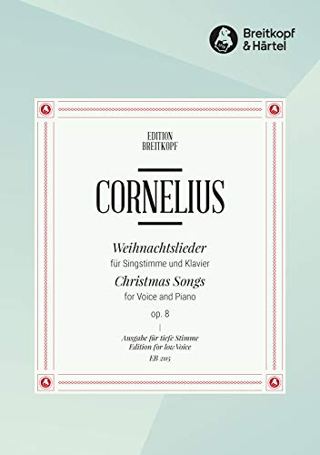 9780004160801: Partitions classique EDITION BREITKOPF CORNELIUS PETER - WEIHNACHTSLIEDER TIEF OP. 8 - VOICE, PIANO Choeur et ensemble vocal